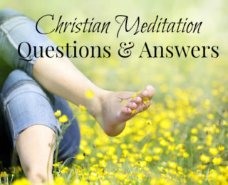 Christian Meditation Questions & Answers
